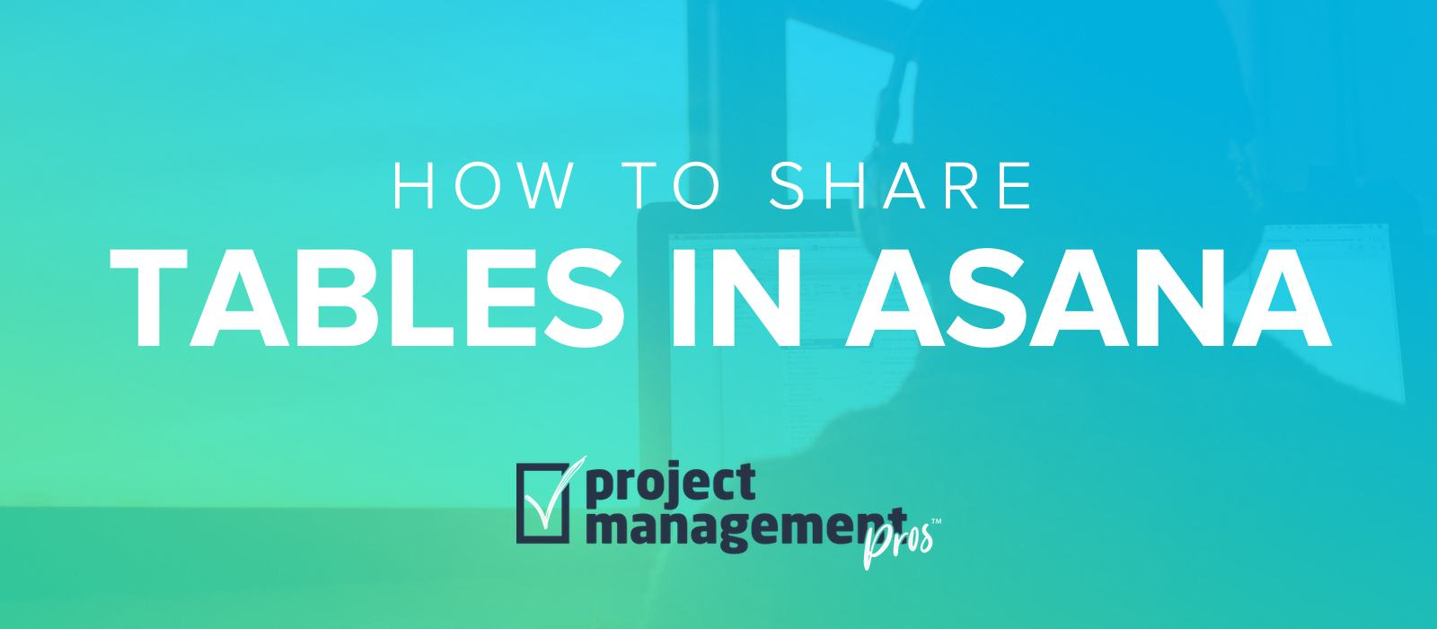 Creating & sharing tables in Asana